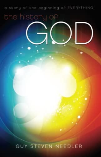 History of God By Guy Steven Needler
