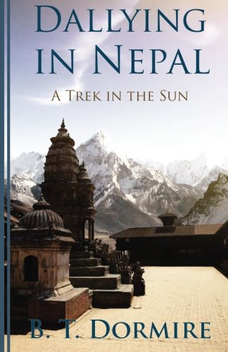 Dallying In Nepal By B T Dormire