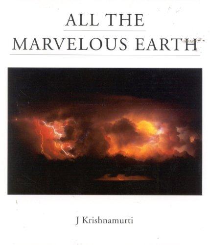 All the Marvelous Earth By J. Krishnamurti (J. Krishnamurti  )