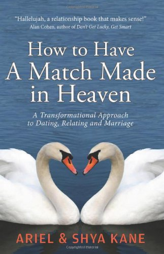 How to Have a Match Made in Heaven By Ariel Kane