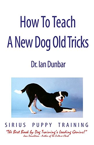 How to Teach a New Dog Old Tricks by Ian Dunbar