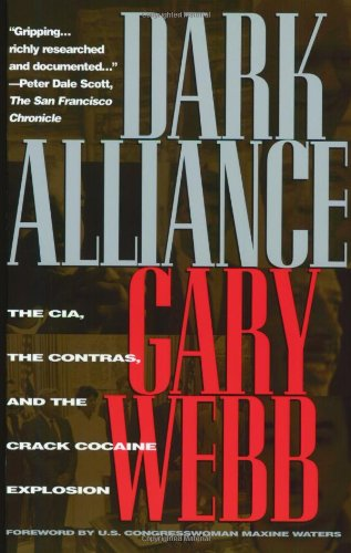 Dark Alliance: CIA, the Contras and the Crack Cocaine Explosion by Gary Webb