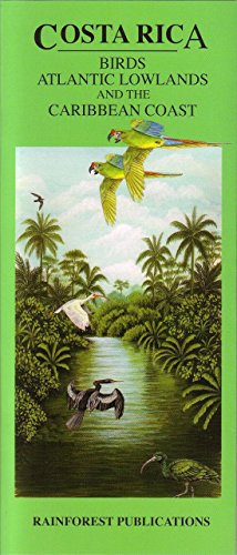 Costa Rica: Birds, Atlantic Lowlands and the Caribbean Coast By Robert Dean