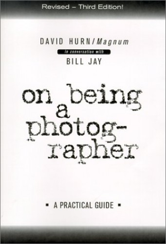 On Being a Photographer: a Practical Guide By David Hurn