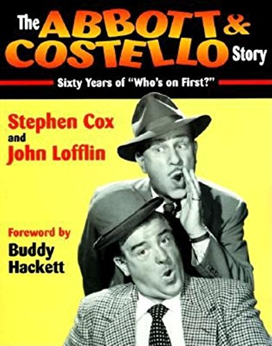 """The Abbott and Costello Story: Sixty Years of """"Who's on First?"""" by Stephen Cox"""
