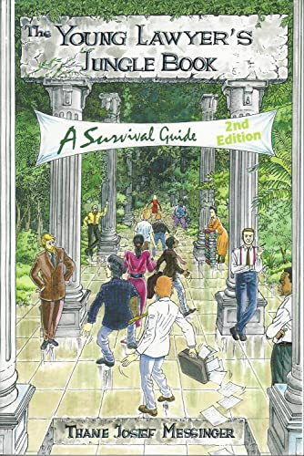 The Young Lawyer's Jungle Book: A Survival Guide (2nd Edition) By Thane Messinger