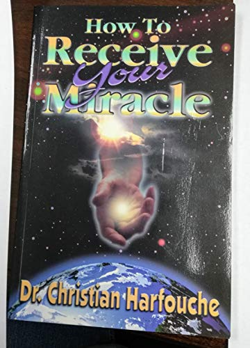 How to Receive Your Miracle By dr-christian-harfouche