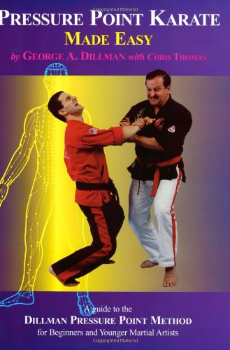Pressure Point Karate Made Easy By George A. Dillman