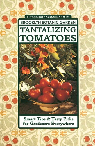 Tantalizing Tomatoes By Brooklyn Botantical Gardens