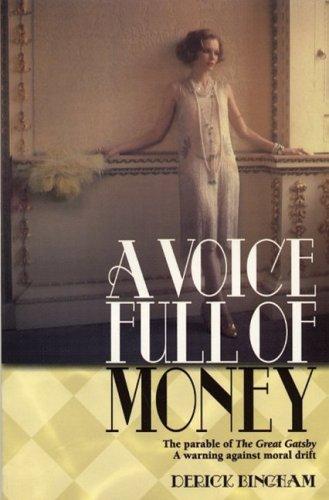 A Voice Full of Money By Derick Bingham