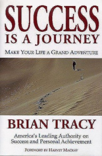 Success Is a Journey By Brian Tracy