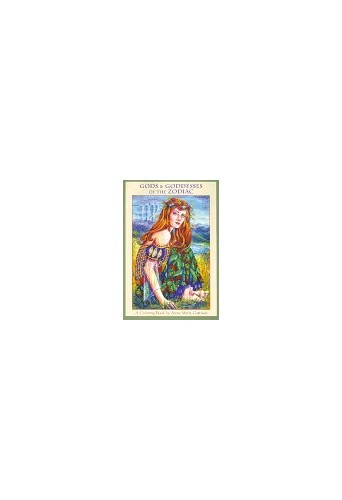 Gods and Goddesses in the Zodiac By Anne Marie Garrison