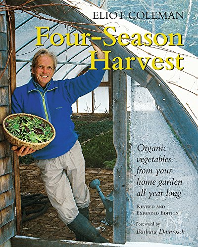 Four-Season Harvest By Eliot Coleman