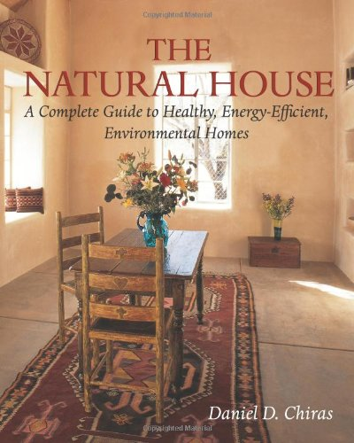 The Natural House By Daniel D. Chiras