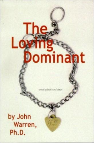 The Loving Dominant By John Warren