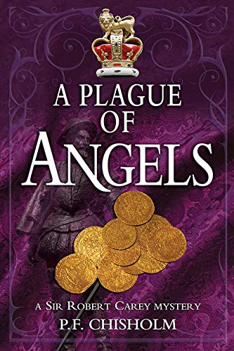 A Plague of Angels By P. F. Chisholm