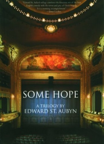 Some Hope: A Triology by Edward St. Aubyn