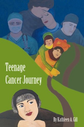 Teenage Cancer Journey By Kathleen A. Gill