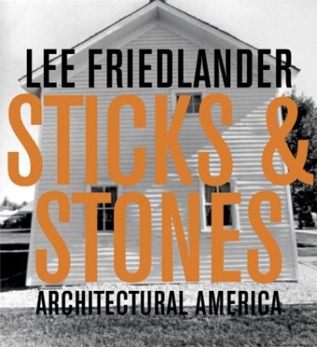 Sticks and Stones By Lee Friedlander