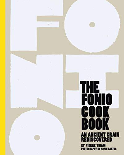 The Fonio Cookbook By Pierre Thiam