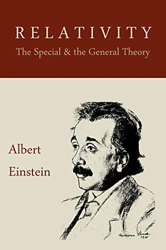 Relativity: The Special and the General Theory by Albert Einstein
