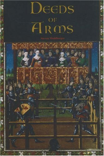 Deeds of Arms By Steve Muhlberger