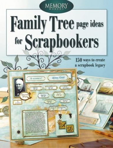 Family Tree Page Ideas for Scrapbookers By Memory Makers Books