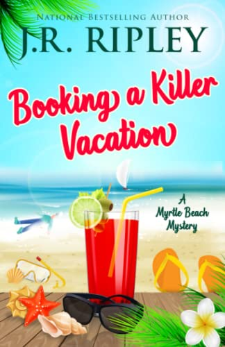 Booking A Killer Vacation By J R Ripley