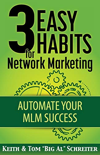 3 Easy Habits For Network Marketing By Keith Schreiter