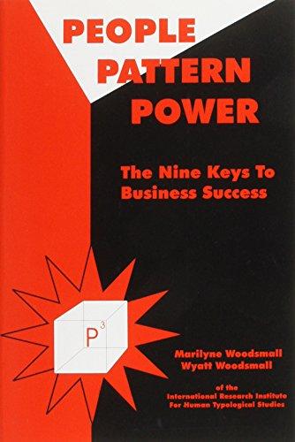 People Pattern Power: P3 : The Nine Keys to Business Success By Wyatt Woodsmall