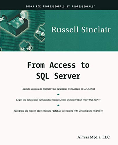 From Access to SQL Server: Moving from Access to Microsoft SQL Server by Russell Sinclair
