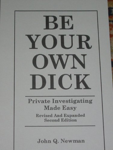 Be Your Own Dick By John Q Newman