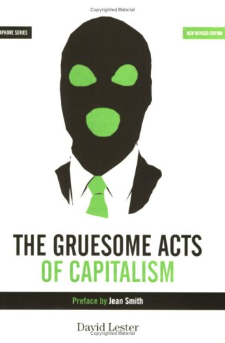 The Gruesome Acts of Capitalism by David Lester