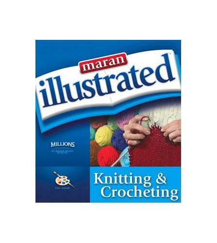 Maran Illustrated Knitting and Crocheting by MaranGraphics Development