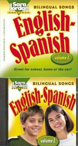 Bilingual Songs, English-Spanish, Volume 2 -- Book & CD By Sara Jordan