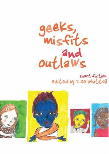 Geeks, Misfits and Outlaws By Zoe Whittall
