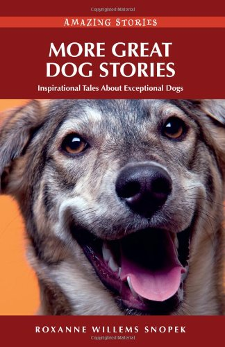More Great Dog Stories By Roxanne Willems Snopek