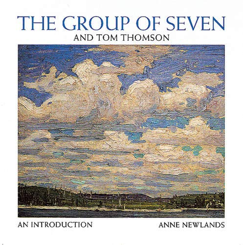 Group of Seven and Tom Thompson By Anne Newlands
