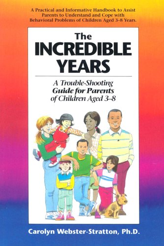 Incredible Years: Trouble-Shooting Guide for Parents of Children Aged 3-8 by Carolyn Webster-Stratton