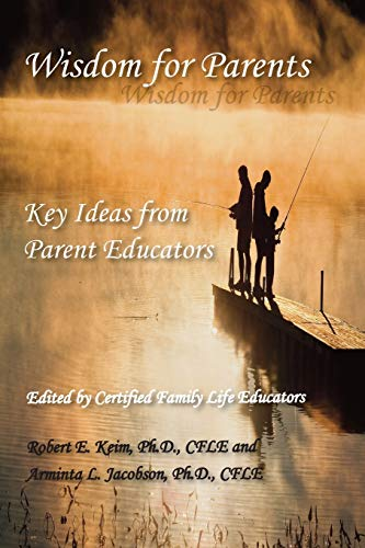 Wisdom for Parents By Robert E. Keim