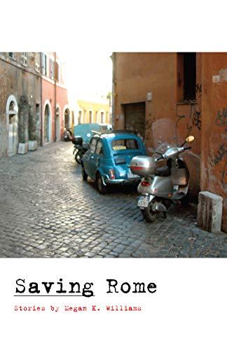 Saving Rome By Megan K. Williams