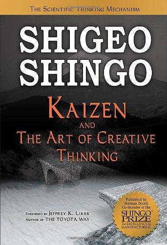 Kaizen and the Art of Creative Thinking By Shigeo Shingo