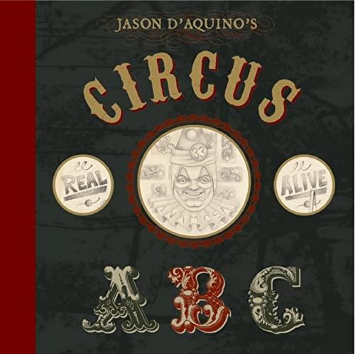 Jason D'aquino's Circus ABC By Thomas D'Aquino