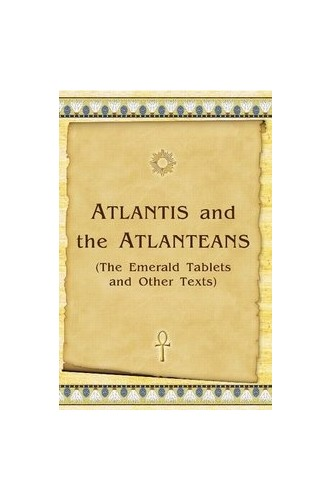 Atlantis and the Atlanteans (The Emerald Tablets and Other Texts) By Vladimir Antonov