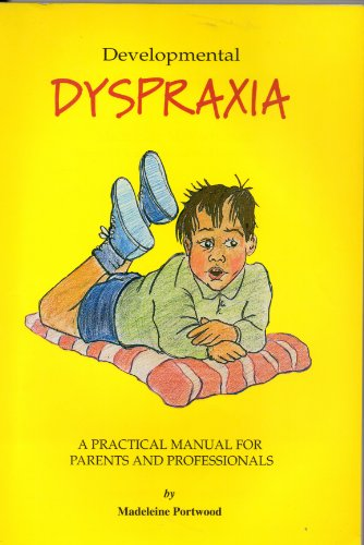 Developmental Dyspraxia: A Manual for Parents... by Madeleine Portwood Paperback