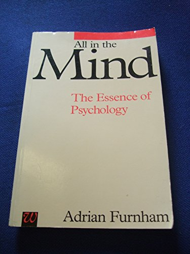 All in the Mind By Adrian F. Furnham