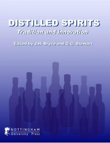 Distilled Spirits: Tradition and Innovation By Edited by J.H. Bryce