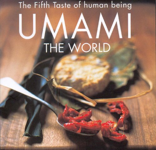 The Fifth Taste of Human Being Umami the World By Yoko Takechi