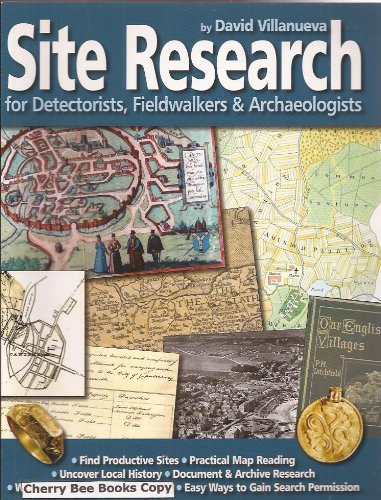Site Research for Detectorists, Fieldwalkers and Archaeologists By David Villanueva