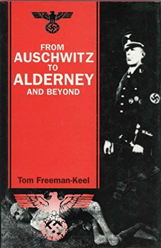 From Auschwitz to Alderney and Beyond By Tom Freeman-Keel